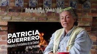 1325: Mujeres resueltas a construir paz - Patricia Guerrero, Ciudad de las Mujeres