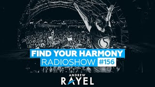 Andrew Rayel - Find Your Harmony Radioshow #156