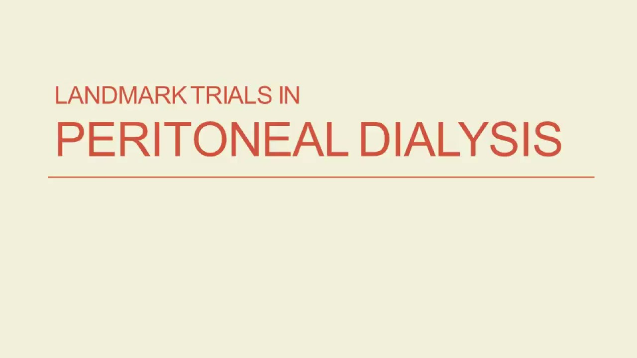 Landmark Trials In Peritoneal Dialysis, With Narration