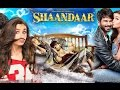 Shaandaar Full Movie | Shahid Kapoor and Alia Bhatt | Review