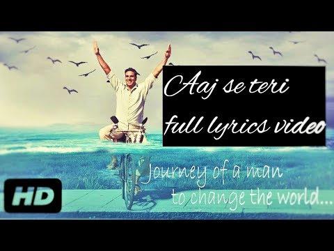 Aaj se teri sari galliyan song {full lyrics}