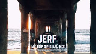 Jerf - My Trip (Original Mix)