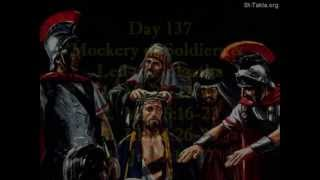 Day 137:  Jesus Mocked by Soldiers; Led to Golgatha