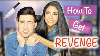 How To Get Revenge On Your Ex-Boyfriend/Ex-Girlfriend!