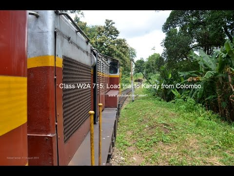 Class W2A 715: Load trial to Kandy from Colombo.