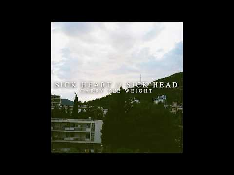 Carry The Weight - Sick Heart // Sick Head