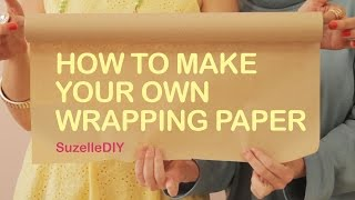 Suzellediy - How To Make Your Own Wrapping Paper