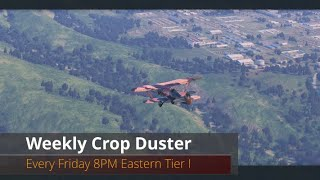 World of Warplanes | Weekly Crop Duster | Every Friday 8PM Eastern Tier I