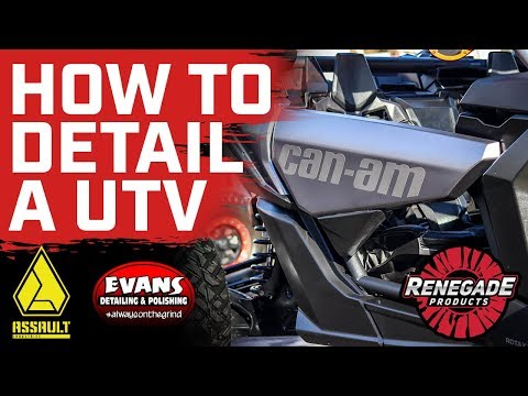 How to Detail your ATV and UTV - Renegade Products ft. Assault Industries & Evan Steger