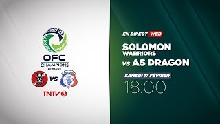 OFC CHAMPIONS LEAGUE - Solomon Warriors vs AS Dragon