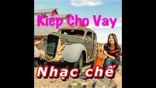 [NHẠC CHẾ - Full Version] - Kiếp Đam Mê | Kiếp Cho Vay - (Lời chế & Trình bày: TL4ever)