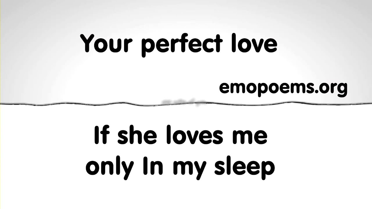 Your Perfect Love Emo Poems Youtube
