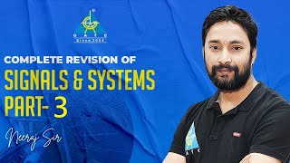 Complete Revision of Signals \u0026 Systems | Part-3 | by Neeraj Sir