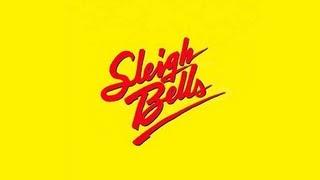 (Equalizer) Sleigh Bells- Kids