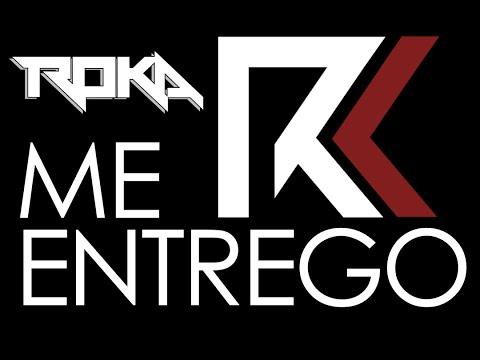 Roka - Me Entrego (Video Lyrics)