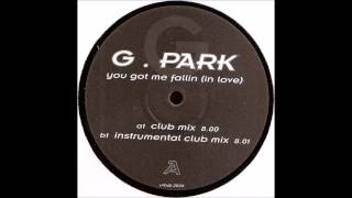 G-Park - You Got Me Fallin (In Love) (Instrumental Club Mix)
