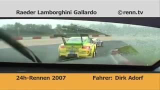 24h Rennen 2007 - Raeder Motorsport - Lamborghini Gallardo - Dirk Adorf - Onboard 1