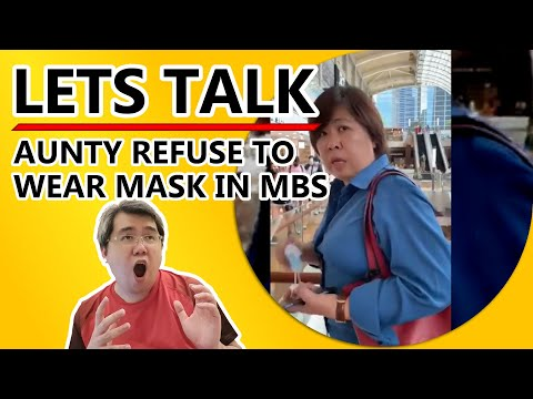 Sovereign Woman / Aunty refused to wear mask at Marina Bay Sands (MBS)
