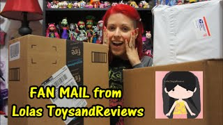 MORE FAN MAIL from Lolas ToysAndReviews