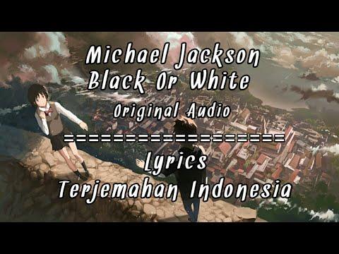 Michael Jackson - Black or White - Lyrics terjemahan ...