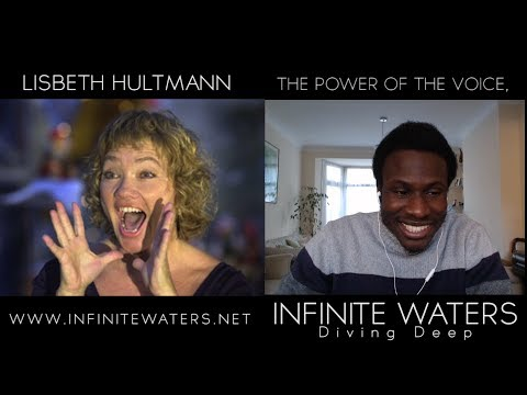 Infinite Waters Interview With Lisbeth Hultmann (The Power of Your Voice)