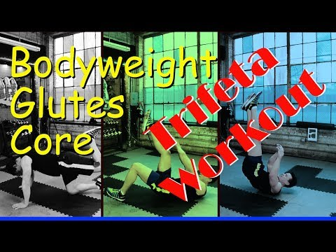 Trifecta Workout: Bodyweight, Glutes & Core Dynamic Training