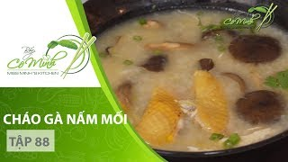 Bếp Cô Minh | Tập 88 - Hướng dẫn cách làm món Cháo gà nấm mối rất bổ dưỡng