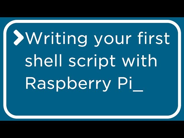 Basics: Writing Your First Script with Raspberry Pi - Tutorial Australia