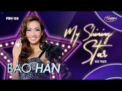 Bảo Hân - My Shining Star (Bảo Thạch) PBN 100