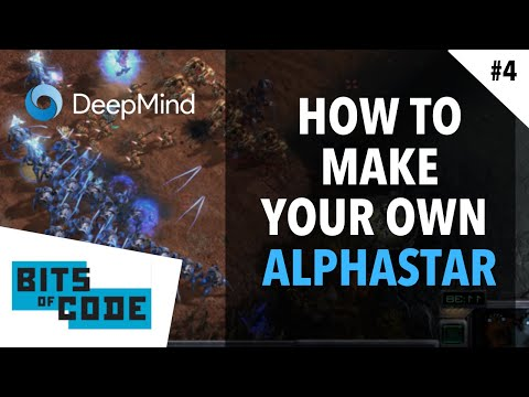 How To Make Your Own AlphaStar || Bits of Code - 4