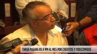 TARIJA PAGARÁ BS 8 MM AL MES POR CRÉDITOS Y FIDEICOMISOS
