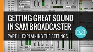 getting Great Sound In Sam Broadcaster - Part I