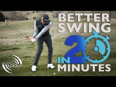 20 MINUTES FOR A BETTER GOLF SWING! | ME AND MY GOLF