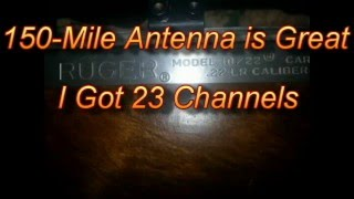 150-Mile Antenna is Great I Got 23 Channels