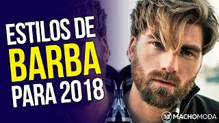 💈 Os ESTILOS DE BARBA para 2018 - Tendências Masculinas #34 💈