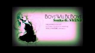 【Sonika & VY2V3】 Boys Will Be Boys 【Vocaloid 2/3】 (+ mp3)