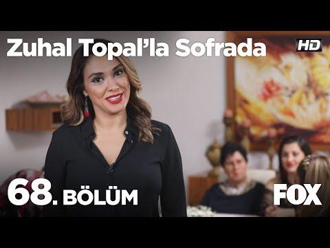 Zuhal Topal'la Sofrada 68. Bölüm