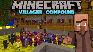 Building A Villager Compound In Minecraft Survival