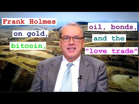 "Frank Holmes on gold, bitcoin, oil, bonds, & the ""love trade"" // investing cryptocurrency ethereum"