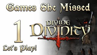 DIVINE DIVINITY #1 - Games She Missed - Let's Play!