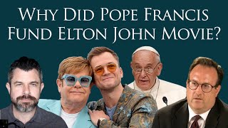 Why did Pope Francis Fund Elton John Movie?