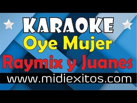 Oye Mujer   Raymix ft. Juanes   Karaoke [HD] y Midi
