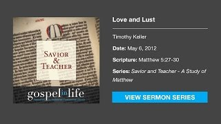 Love and Lust – Timothy Keller [Sermon]