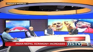 India's World - India-Nepal acrimony increases