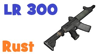 RUST - LR-300 Assault Rifle! Обзор нового оружия!