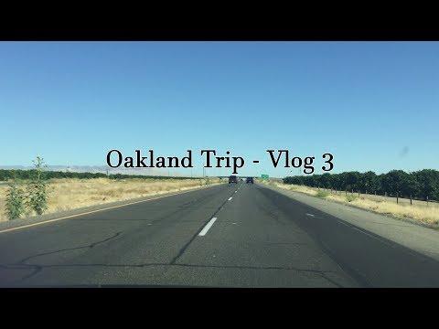 Oakland Trip - Vlog 3