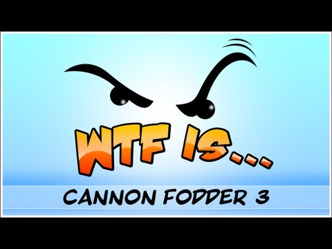 ► WTF Is... - Cannon Fodder 3 ?
