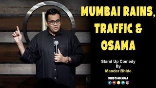 Mumbai Rains, Traffic & Osama - Stand Up Comedy by Mandar Bhide