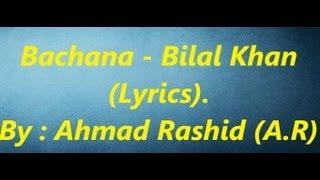 Bachana   Bilal Khan   Lyrics