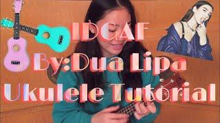 Download lagu IDGAF-Dua Lipa UKULELE TUTORIAL